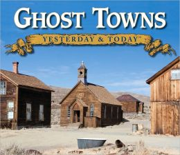 Yesterday and Today Ghost Towns