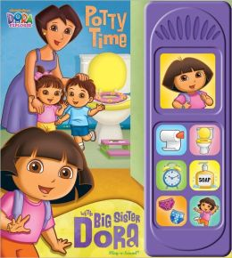 Dora the Explorer: Potty Time with Big Sister Dora