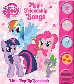My Little Pony: Magic Friendship Songs: Little Pop-Up Songbook