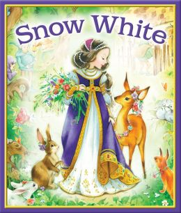 Snow White: Based on the Best-Loved Fairy Tale