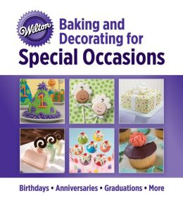Wilton Baking and Decorating for Special Occasions