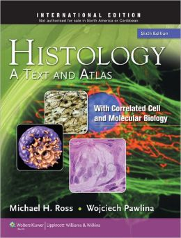 Histology: With Correlated Cell and Molecular Biology