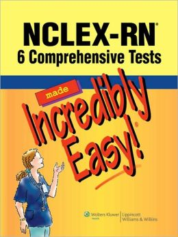 NCLEX-RN: 6 Comprehensive Tests Made Incredibly Easy!