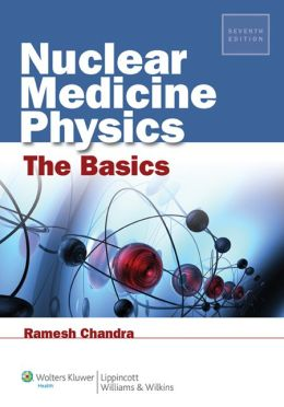 Nuclear Medicine Physics: The Basics