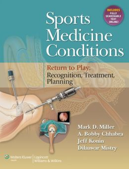 Sports Medicine Conditions: Return To Play: Recognition, Treatment, Planning: Return To Play: Recognition, Treatment, Planning