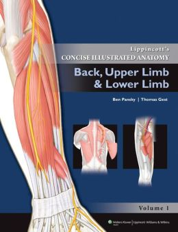 Lippincott's Concise Illustrated Anatomy: Back, Upper Limb and Lower Limb