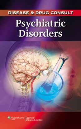 Disease & Drug Consult: Psychiatric Disorders