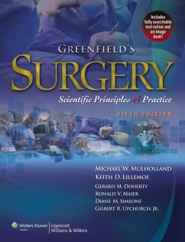 Greenfield's Surgery: Scientific Principles & Practice