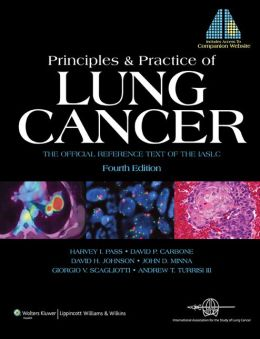 Principles and Practice of Lung Cancer: The Official Reference Text of the International Association for the Study of Lung Cancer (IASLC)