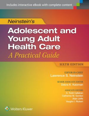 Adolescent and Young Adult Healthcare: A Practical Guide, 6e