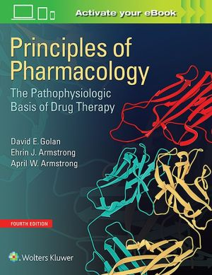 Principles of Pharmacology: The Pathophysiologic Basis of Drug Therapy / Edition 4