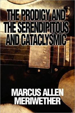 The Prodigy And The Serendipitous And Cataclysmic