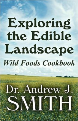 Exploring The Edible Landscape