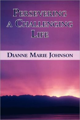 Persevering A Challenging Life
