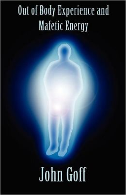 Out Of Body Experience And Mafetic Energy