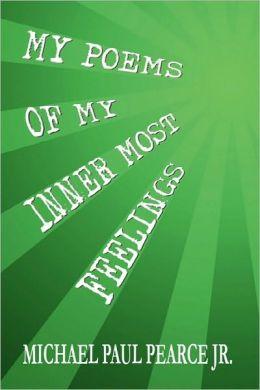 My Poems Of My Inner Most Feelings