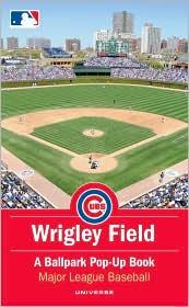 Wrigley Field: A Ballpark Pop-Up Book