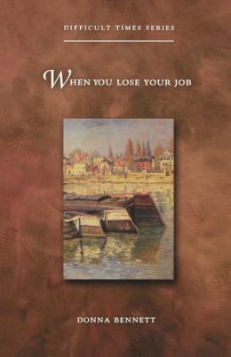 When You Lose Your Job (Difficult Times Series)
