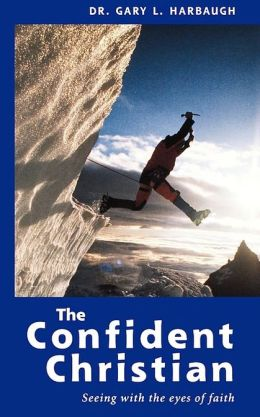 The Confident Christian: Seeing with the Eyes of Faith