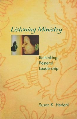 Listening Ministry: Rethinking Pastoral Leadership