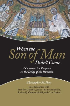 When the Son of Man Didn't Come: A Constructive Proposal on the Delay of the Parousia