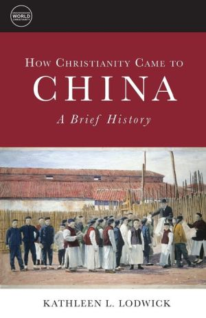 How Christianity Came to China; A Brief History