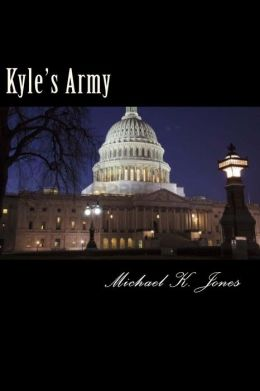 Kyles Army: Based on the Actual Crash of a World War II, B-25 Bomber That Flew Into the Empire State Building
