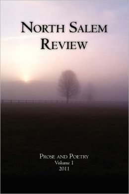 North Salem Review: Prose and Poetry Volume 1/2011