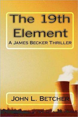 The 19th Element, A James Becker Thriller
