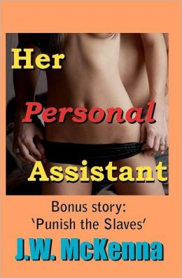 Her Personal Assistant: Bonus Story - Punish the Slaves