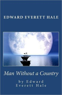 Edward Everett Hale: Man Without a Country