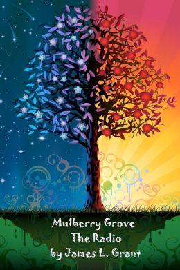 Mulberry Grove: The Radio