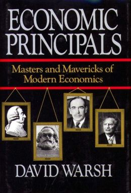 Economic Principles: The Masters and Mavericks of Modern Economics