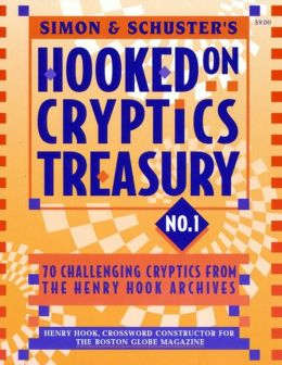 Simon & Schuster Hooked on Cryptics Treasury #1: 70 challenging cryptics from the Henry Hook archives