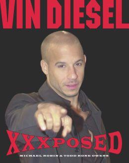 Vin Diesel XXXposed