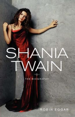 Shania Twain: The Biography