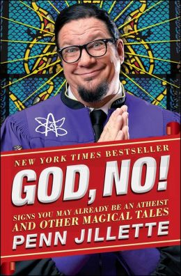 God, No!: Signs You May Already Be an Atheist and Other Magical Tales Penn Jillette