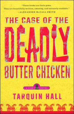 The Case of the Deadly Butter Chicken (Vish Puri Series #3)