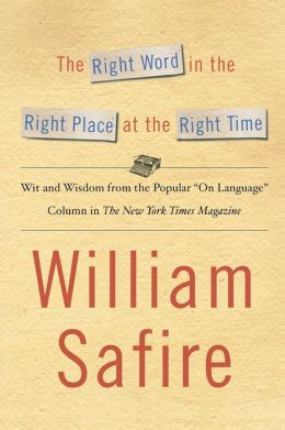 The Right Word in the Right Place at the Right Time: Wit and Wisdom from the Popular