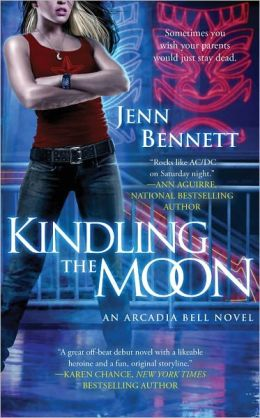 Kindling the Moon (Arcadia Bell Series #1)