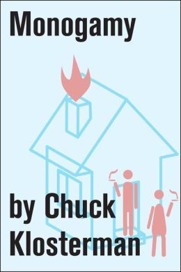 Monogamy: An Essay from Chuck Klosterman IV