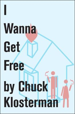 I Wanna Get Free: An Essay from Chuck Klosterman IV