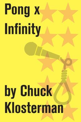 Pong x Infinity: An Essay from Chuck Klosterman IV