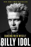 Book Cover Image. Title: Dancing with Myself, Author: Billy Idol