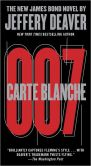 Book Cover Image. Title: Carte Blanche:  The New James Bond Novel, Author: Jeffery Deaver