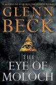Book Cover Image. Title: The Eye of Moloch, Author: Glenn Beck
