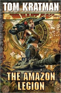 The Amazon Legion (Desert Called Peace Series #4)