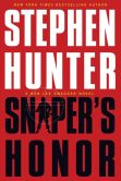 Book Cover Image. Title: Sniper's Honor (Bob Lee Swagger Series #9), Author: Stephen Hunter