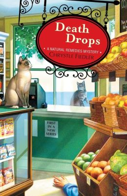 Death Drops (Natural Remedies Mystery Series #1)
