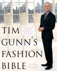 Book Cover Image. Title: Tim Gunn's Fashion Bible:  The Fascinating History of Everything in Your Closet, Author: Tim Gunn